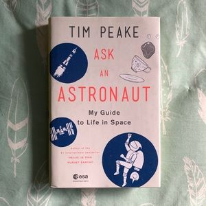 "Other - Hardcover book: ""Ask An Astronaut"" by Tim Peake"